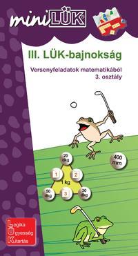 Szántó Zsuzsanna: III. LÜK-bajnokság - Versenyfeladatok matematikából 3. osztály -  (Könyv)