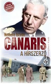 Nemere István: Canaris, a hírszerző -  (Könyv)