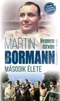 Nemere István: Martin Bormann második élete -  (Könyv)