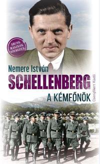 Nemere István: Schellenberg, a kémfőnök -  (Könyv)