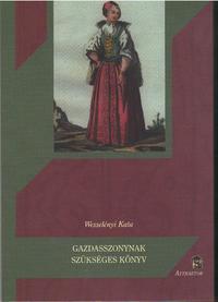 Wesselényi Kata: Gazdasszonynak szükséges könyv -  (Könyv)