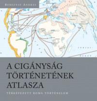 Bereznay András: A cigányság történetének atlasza - Térképezett roma történelem -  (Könyv)