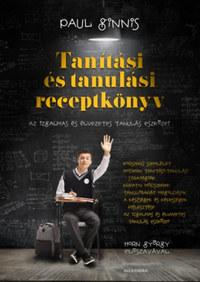 Paul Ginnis: Tanítási és tanulási receptkönyv - Az izgalmas és élvezetes tanulás eszközei -  (Könyv)