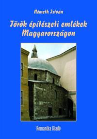 Németh István: Török építészeti emlékek Magyarországon -  (Könyv)