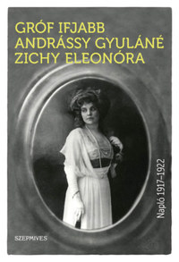 Andrássy Gyuláné Zichy Eleonóra: Napló 1917-1922 -  (Könyv)