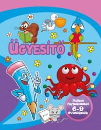 Lengyel Orsolya (Szerk.): Ügyesítő - Játékos foglalkoztató 6-9 éveseknek -  (Könyv)