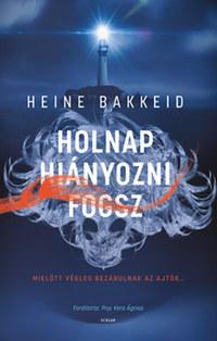 Heine Bakkeid: Holnap hiányozni fogsz -  (Könyv)