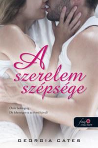 Georgia Cates: A szerelem szépsége - A fájdalom szépsége 3. -  (Könyv)