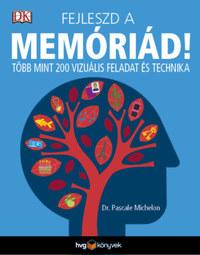 Dr. Pascale Michelon: Fejleszd a memóriád! - Több mint 200 vizuális feladat és technika -  (Könyv)