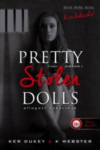 Ker Dukey, K. Webster: Pretty Stolen Dolls - Ellopott babácskák - Csinos játék babák 1. -  (Könyv)