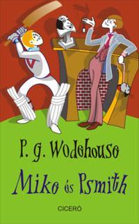 Pelham Grenville Wodehouse: Mike és Psmith -  (Könyv)
