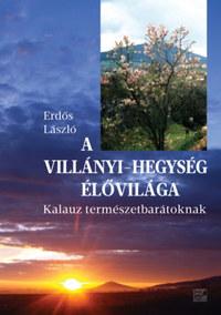 Erdős László: A Villányi-hegység élővilága - Kalauz természetbarátoknak -  (Könyv)