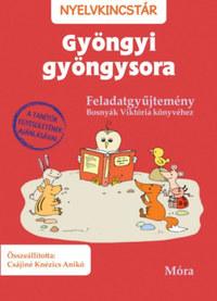 Csájiné Knézics Anikó: Gyöngyi gyöngysora - Feladatgyűjtemény Bosnyák Viktória könyvéhez -  (Könyv)