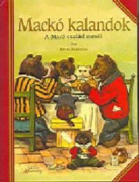 Béres Melinda: Mackó kalandok - A Macó család meséi -  (Könyv)