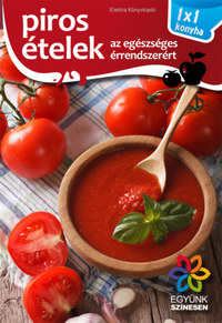 Piros ételek - 1x1 konyha -  (Könyv)