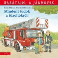 Monika Wittman: Mindent tudok a tűzoltóságról -  (Könyv)