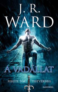 J. R. Ward: A vadállat - Fekete Tőr Testvériség 14. -  (Könyv)