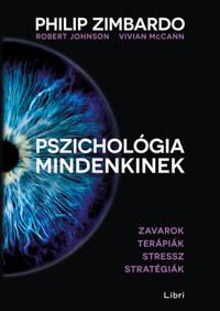 Philip Zimbardo, Robert Johnson, Vivian McCann: Pszichológia mindenkinek 4. - Zavarok - Terápiák - Stressz - Stratégiák -  (Könyv)