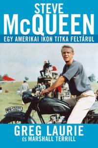 Greg Laurie: Steve McQueen - Egy amerikai ikon titka feltárul -  (Könyv)