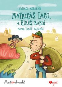 Vadadi Adrienn: Matricás Laci, a híres rabló - Most én olvasok! 1. szint -  (Könyv)