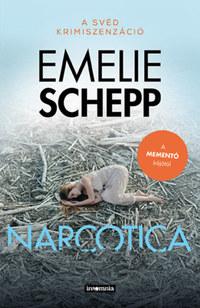 Emelie Schepp: Narcotica -  (Könyv)