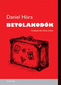 Daniel Höra: Betolakodók -  (Könyv)