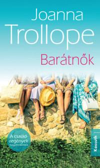 Joanna Trollope: Barátnők -  (Könyv)