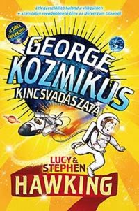 Stephen Hawking, Lucy Hawking: George kozmikus kincsvadászata -  (Könyv)