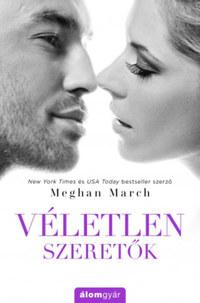 Meghan March: Véletlen szeretők -  (Könyv)