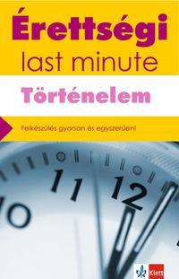 Baracs Nóra: Érettségi - Last minute - Történelem -  (Könyv)