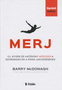 Barry McDonagh: Merj - Új, gyors és hatékony módszer a szorongás és a pánik leküzdéséhez -  (Könyv)