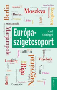 Karl Schlögel: Európa-szigetcsoport - Városképek Berlin és Moszkva között -  (Könyv)