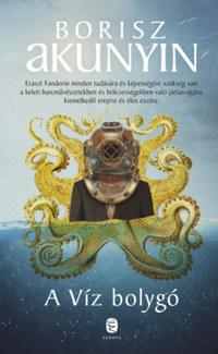 Borisz Akunyin: A Víz bolygó -  (Könyv)