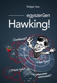 Rüdiger Vaas: Egyszerűen Hawking! -  (Könyv)