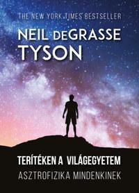 Neil Degrasse Tyson: Terítéken a világegyetem - Asztrofizika mindenkinek -  (Könyv)