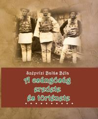 Szépvízibalás Béla: A csángóság eredete és története -  (Könyv)