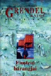 Grendel Lajos: Einstein harangjai -  (Könyv)
