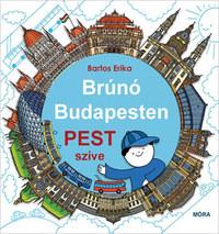 Bartos Erika: Pest szíve - Brúnó Budapesten 3. -  (Könyv)