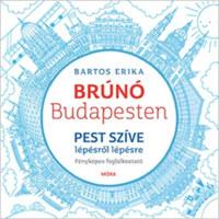 Bartos Erika: Pest szíve - Brúnó Budapesten 3. - Fényképes foglalkoztató -  (Könyv)