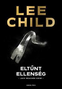 Lee Child: Eltűnt ellenség -  (Könyv)