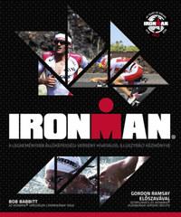 Bob Babbitt: Ironman - A legkeményebb állóképességi verseny hivatalos, illusztrált kézikönyve -  (Könyv)