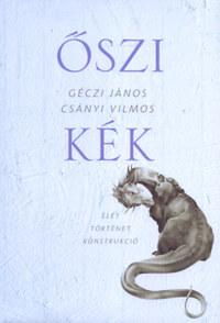 Géczi János, Csányi Vilmos: Őszi kék - Élet Történet Konstrukció -  (Könyv)