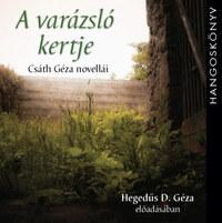 Csáth Géza: A varázsló kertje - Csáth Géza novellái - Hangoskönyv -  (Könyv)