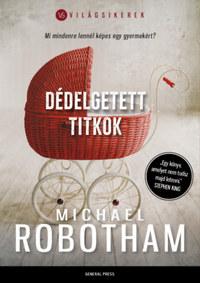 Michael Robotham: Dédelgetett titkok -  (Könyv)