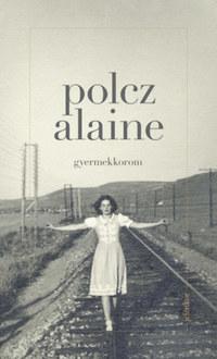 Polcz Alaine: Gyermekkorom -  (Könyv)