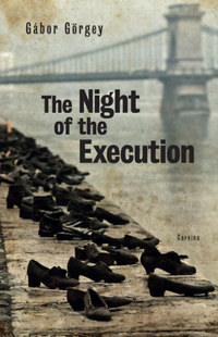 Görgey Gábor: The Night of the Execution -  (Könyv)