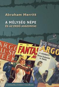 Abraham Merritt: A mélység népe és az erdő asszonyai -  (Könyv)