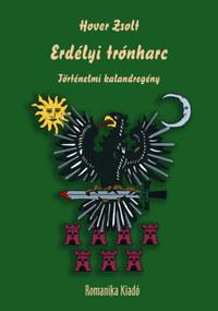 Erdélyi trónharc - Történelmi kalandregény -  (Könyv)