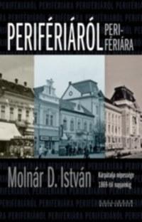 Molnár D. István: Perifériáról perifériára - Kárpátalja népessége 1869-től napjainkig -  (Könyv)