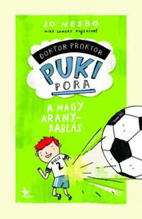 Jo Nesbo: A nagy aranyrablás - Doktor Proktor pukipora 4. -  (Könyv)
